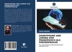 SMARTPHONE UND LERNEN VON FRANZÖSISCH ALS FREMDSPRACHE kitap kapağı