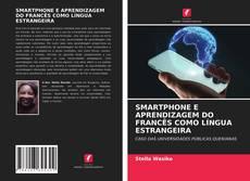 Обложка SMARTPHONE E APRENDIZAGEM DO FRANCÊS COMO LÍNGUA ESTRANGEIRA