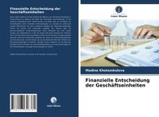 Bookcover of Finanzielle Entscheidung der Geschäftseinheiten