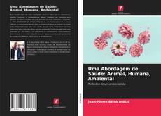 Capa do livro de Uma Abordagem de Saúde: Animal, Humana, Ambiental