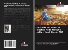Bookcover of Gestione dei rifiuti di plastica nelle famiglie nella città di Goma, RDC