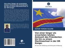 Bookcover of Von einer länger als erwarteten letzten Amtszeit des Präsidenten bis hin zu einem Machtwechsel in der DR Kongo: