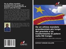 Da un ultimo mandato presidenziale più lungo del previsto a un trasferimento di potere nella RD Congo:的封面