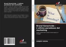 Copertina di Brand Genericide - L'ultimo paradosso del marketing