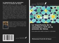 Copertina di La importancia de la costumbre ('Urf) en la emisión de fatwa