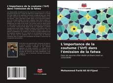 Portada del libro de L'importance de la coutume ('Urf) dans l'émission de la fatwa