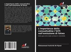 Copertina di L'importanza della consuetudine ('Urf) nell'emissione di fatwa