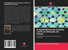 Portada del libro de A Importância do Custom ('Urf) na Emissão de Fatwa