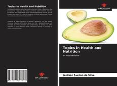 Bookcover of Topics in Health and Nutrition