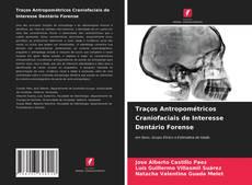 Traços Antropométricos Craniofaciais de Interesse Dentário Forense kitap kapağı