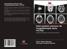 Capa do livro de Intervention précoce de l'ergothérapie dans l'ICTUS