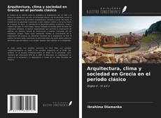 Capa do livro de Arquitectura, clima y sociedad en Grecia en el periodo clásico