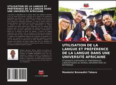 Bookcover of UTILISATION DE LA LANGUE ET PRÉFÉRENCE DE LA LANGUE DANS UNE UNIVERSITÉ AFRICAINE