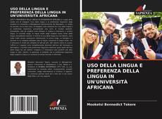 USO DELLA LINGUA E PREFERENZA DELLA LINGUA IN UN'UNIVERSITÀ AFRICANA的封面