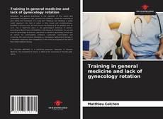 Borítókép a  Training in general medicine and lack of gynecology rotation - hoz