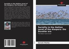 Bookcover of Sociality in the Haitian novel of the diaspora: the Duvalier era