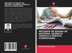Bookcover of MÉTODOS DE ENSINO DE HISTÓRIA: ESSÊNCIA TEÓRICA E PRÁTICA FUNDACIONAL