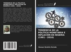 TENDENCIA DE LA POLÍTICA MONETARIA E INFLACIÓN EN NIGERIA (1981 - 2016)的封面