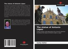 Bookcover of The statue of Antonio López