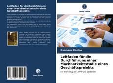 Bookcover of Leitfaden für die Durchführung einer Machbarkeitsstudie eines Geschäftsprojekts