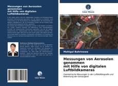 Обложка Messungen von Aerosolen genommen mit Hilfe von digitalen Luftbildkameras