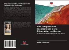 Couverture de Les composantes idéologiques de la Fédération de Russie
