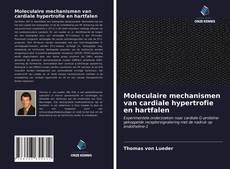 Bookcover of Moleculaire mechanismen van cardiale hypertrofie en hartfalen