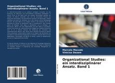 Bookcover of Organizational Studies: ein interdisziplinärer Ansatz. Band 1