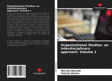 Bookcover of Organizational Studies: an interdisciplinary approach. Volume 1