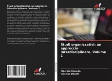 Обложка Studi organizzativi: un approccio interdisciplinare. Volume 1