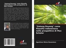 """Bookcover of """"Gotong Royong"""" come filosofia indonesiana nelle prospettive di Max Scheler"""