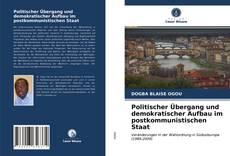Bookcover of Politischer Übergang und demokratischer Aufbau im postkommunistischen Staat