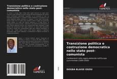 Portada del libro de Transizione politica e costruzione democratica nello stato post-comunista