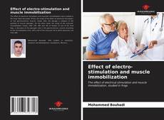 Bookcover of Effect of electro-stimulation and muscle immobilization