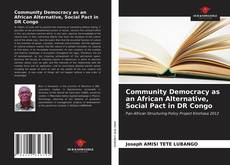 Bookcover of Community Democracy as an African Alternative, Social Pact in DR Congo