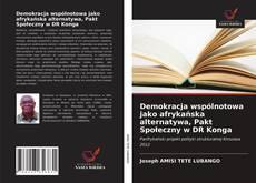 Bookcover of Demokracja wspólnotowa jako afrykańska alternatywa, Pakt Społeczny w DR Konga