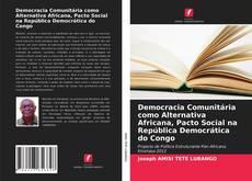 Bookcover of Democracia Comunitária como Alternativa Africana, Pacto Social na República Democrática do Congo