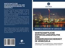 Bookcover of WIRTSCHAFTLICHE ENTWICKLUNGSPOLITIK UND ERNÄHRUNGSSICHERHEIT IN VENEZUELA