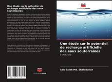 Borítókép a  Une étude sur le potentiel de recharge artificielle des eaux souterraines - hoz