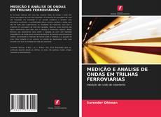 Copertina di MEDIÇÃO E ANÁLISE DE ONDAS EM TRILHAS FERROVIÁRIAS