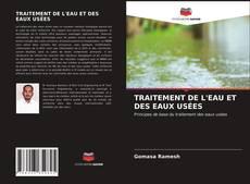 TRAITEMENT DE L'EAU ET DES EAUX USÉES kitap kapağı