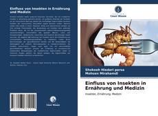 Buchcover von Einfluss von Insekten in Ernährung und Medizin