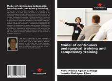Bookcover of Model of continuous pedagogical training and competency training