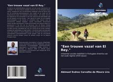 """Bookcover of """"Een trouwe vazal van El Rey."""""""