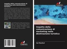 Copertina di Impatto della comunicazione di marketing nella destinazione turistica