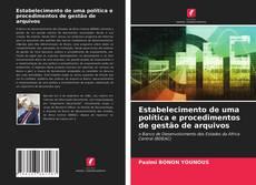 Copertina di Estabelecimento de uma política e procedimentos de gestão de arquivos