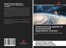Bookcover of Geoprocessing applied to environmental degradation analysis
