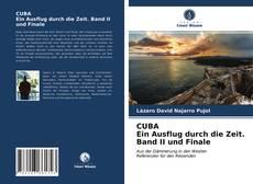 CUBA Ein Ausflug durch die Zeit. Band II und Finale的封面