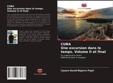 Portada del libro de CUBA Une excursion dans le temps. Volume II et final