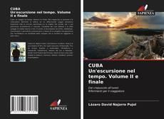 CUBA Un'escursione nel tempo. Volume II e finale的封面